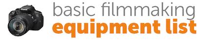 Basic filmmaking equipment list